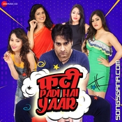 Phatti Padi Hai Yaar! (2019): MP3 Songs